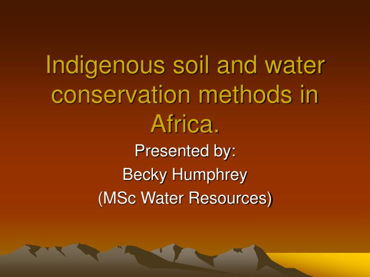 Indigenous soil and water conservation methods in africa