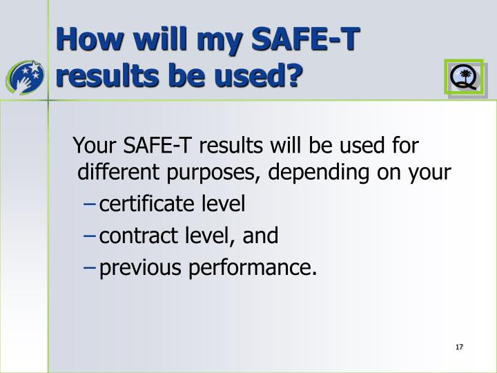 How will my SAFE-T results be used?