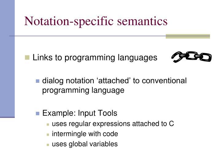 Notation-specific semantics