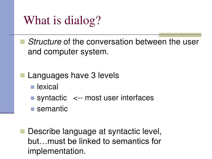 What is dialog?