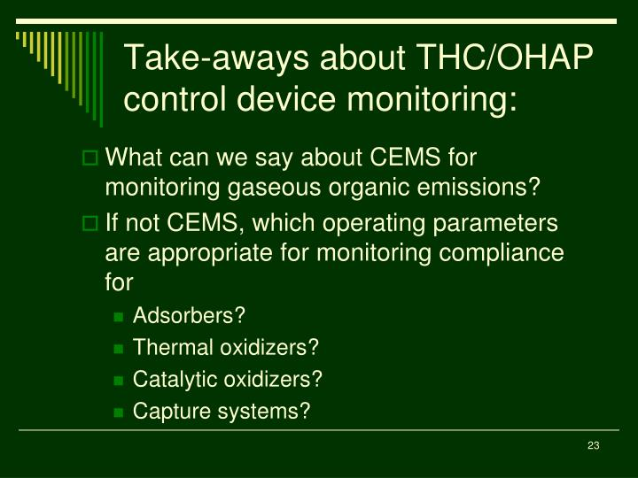 Take-aways about THC/OHAP control device monitoring: