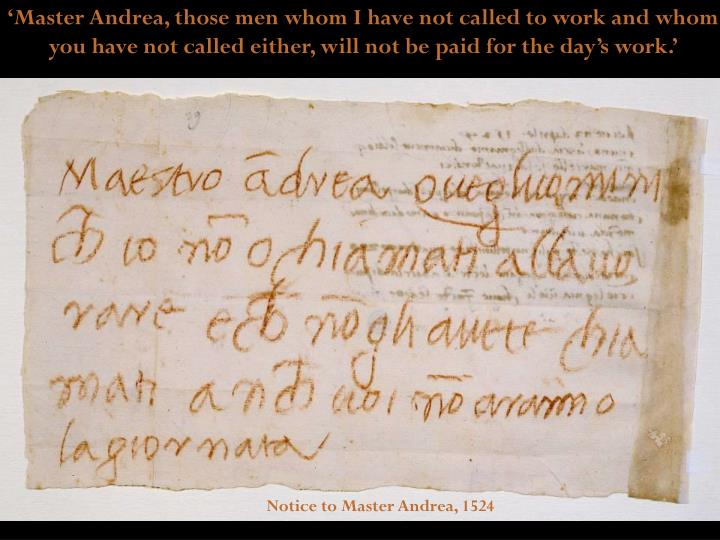 'Master Andrea, those men whom I have not called to work and whom you have not called either, will not be paid for the day's work.'