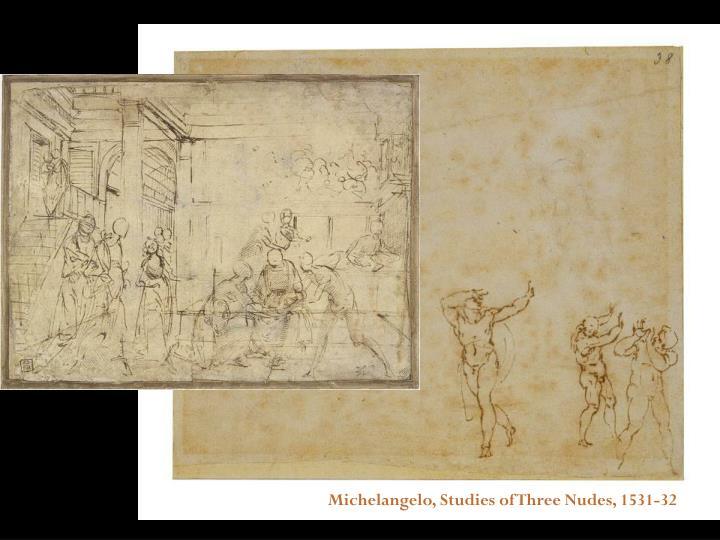 Michelangelo, Studies of Three Nudes, 1531-32