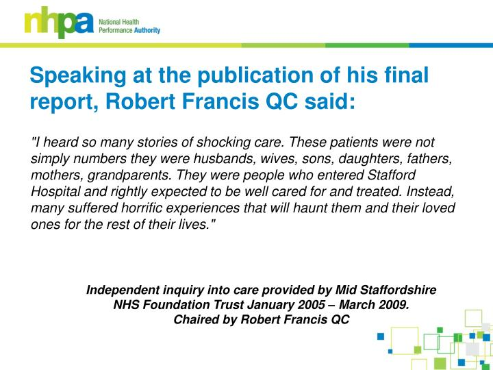 Speaking at the publication of his final report, Robert Francis QC