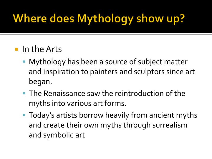 Where does Mythology show up?