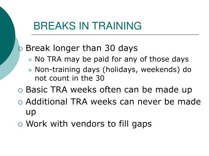 BREAKS IN TRAINING