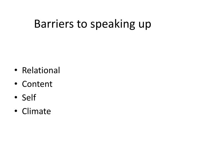 Barriers to speaking up