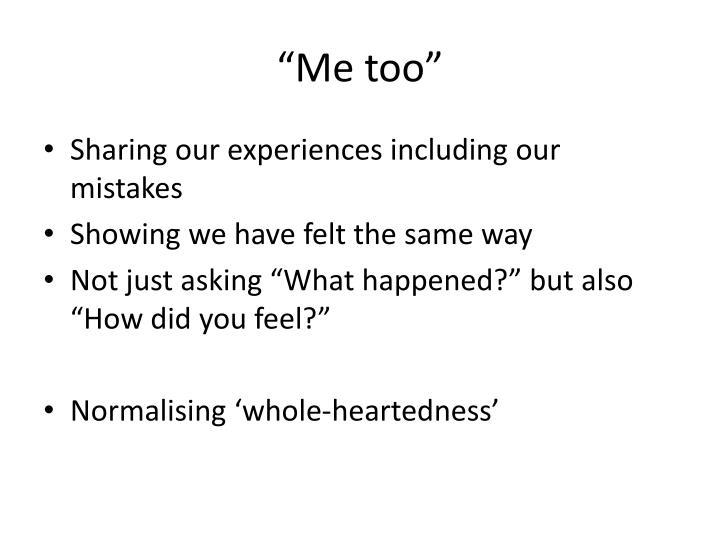 """""""Me too"""""""