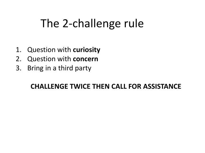 The 2-challenge rule