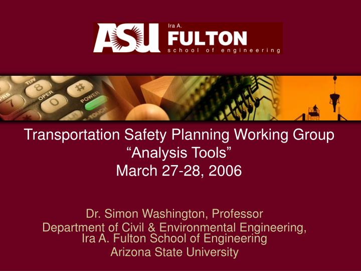 Transportation safety planning working group analysis tools march 27 28 2006