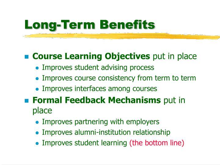Long-Term Benefits