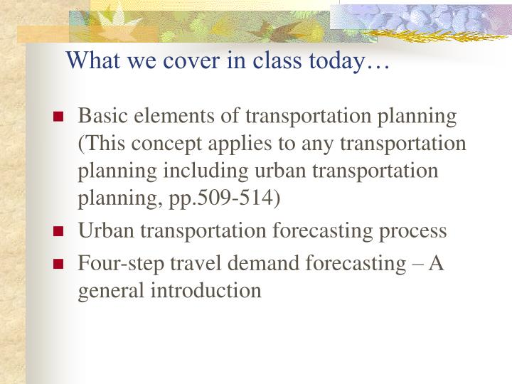 What we cover in class today