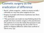 cosmetic surgery as the eradication of difference