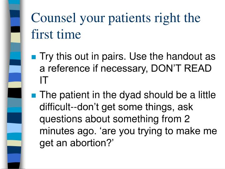 Counsel your patients right the first time