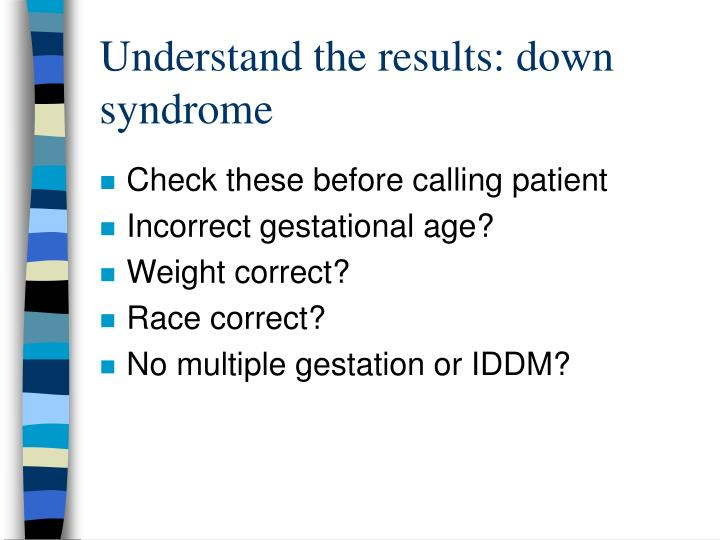 Understand the results: down syndrome