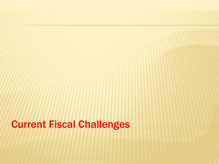Current Fiscal Challenges