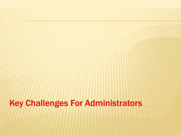Key Challenges For Administrators