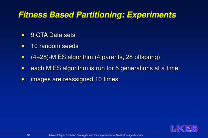Fitness Based Partitioning: Experiments