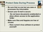 protect data during process