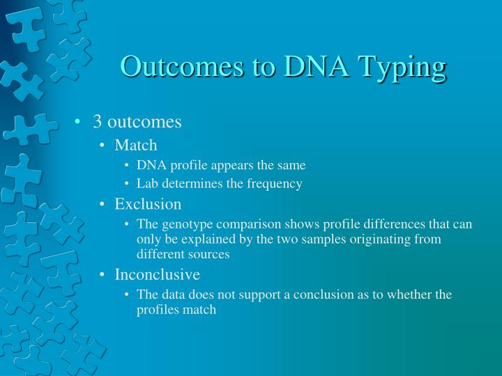 Outcomes to DNA Typing