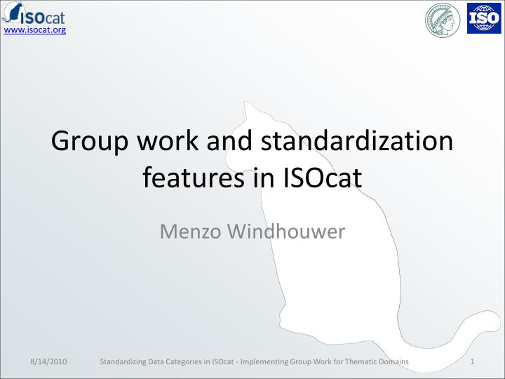 group work and standardization features in isocat n.