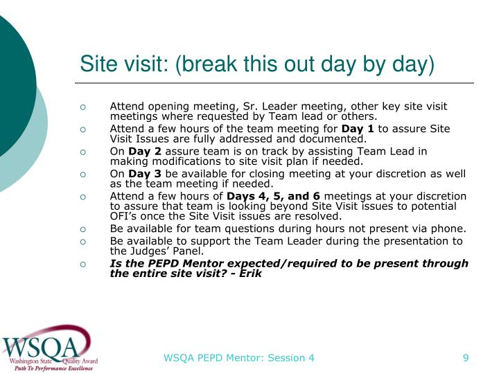 Site visit: (break this out day by day)