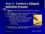 step 3 conduct a diligent selection process