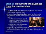 step 6 document the business case for the decision