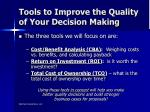 tools to improve the quality of your decision making