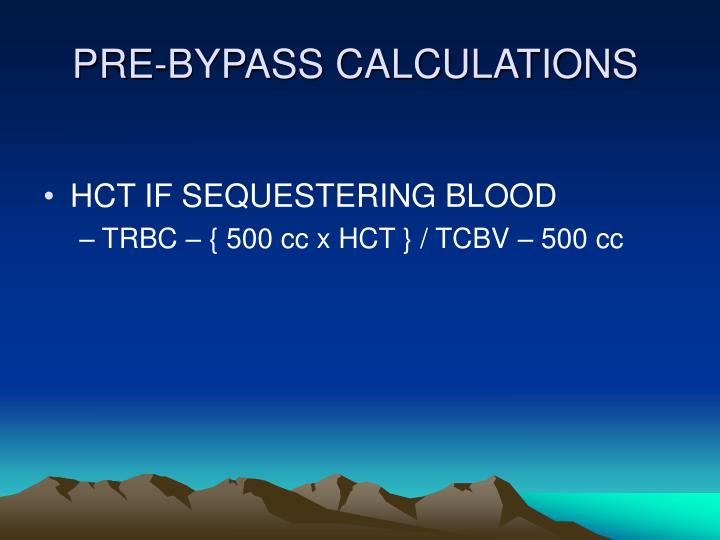 PRE-BYPASS CALCULATIONS