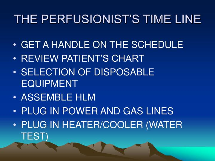 THE PERFUSIONIST'S TIME LINE