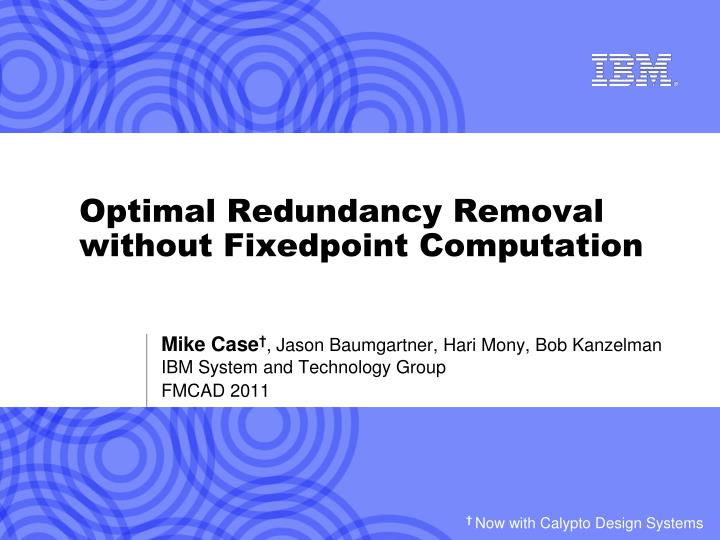 optimal redundancy removal without fixedpoint computation n.