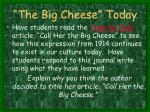 the big cheese today