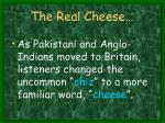the real cheese