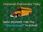 uncommon expressions today1
