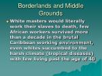 borderlands and middle grounds6