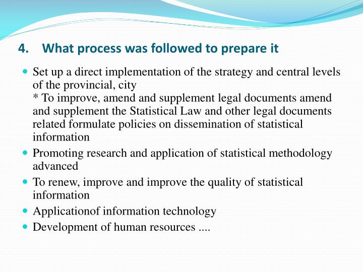4.    What process was followed to prepare it