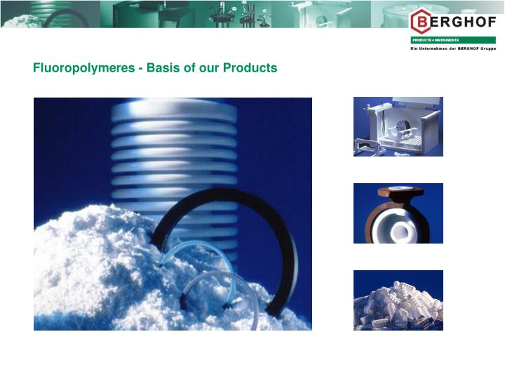 Fluoropolymeres - Basis of our Products