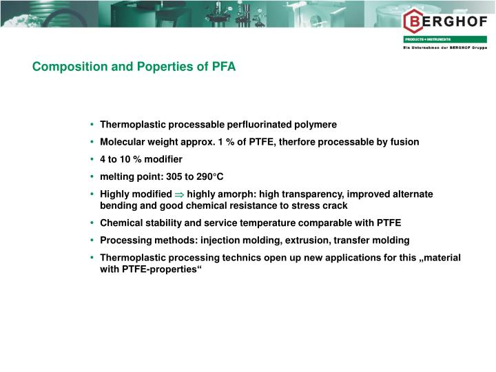 Composition and Poperties of PFA