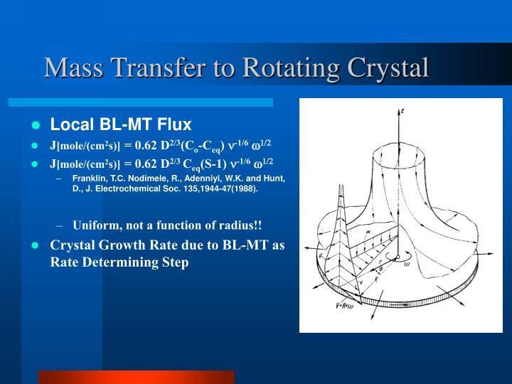 Mass Transfer to Rotating Crystal