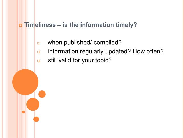 Timeliness – is the information timely?