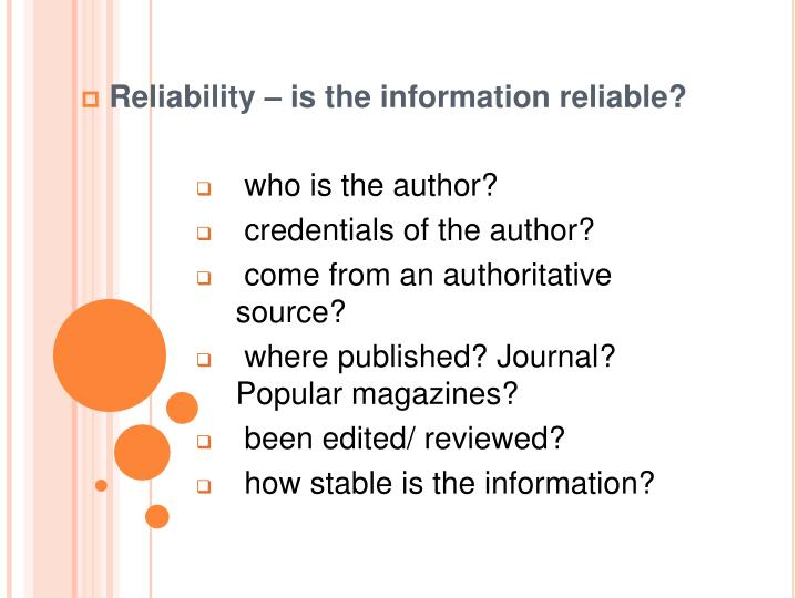 Reliability – is the information reliable?