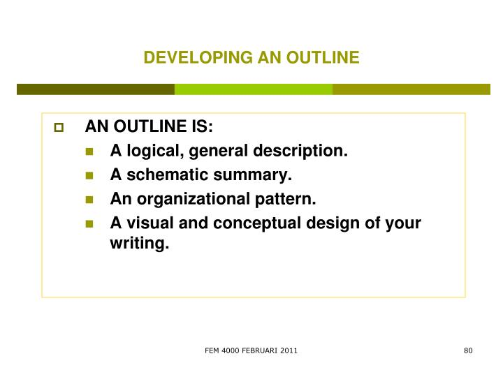 DEVELOPING AN OUTLINE