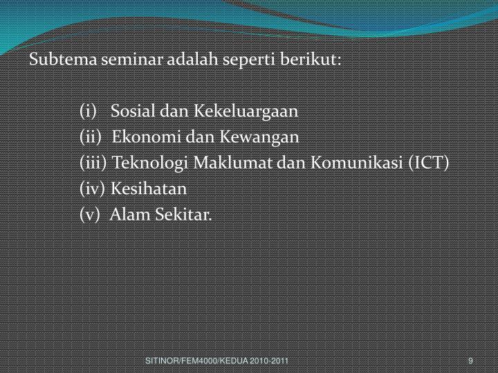 Subtema seminar adalah seperti berikut: