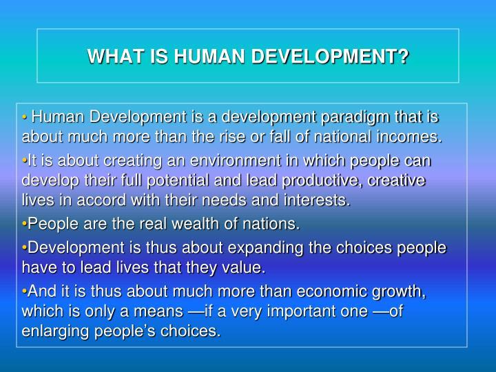 WHAT IS HUMAN DEVELOPMENT?