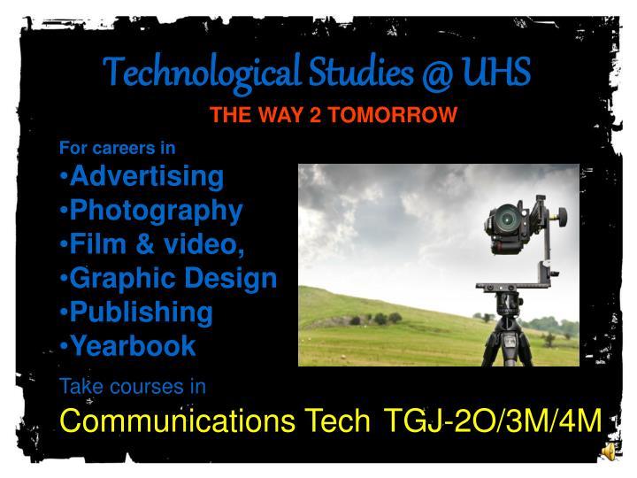 Technological Studies @ UHS