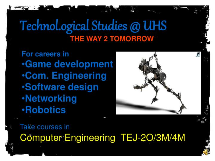 Technol.ogical Studies @ UHS