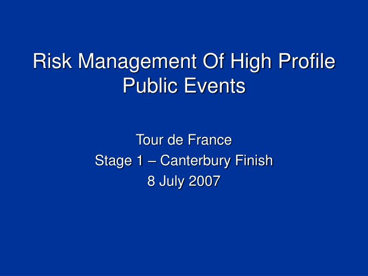 risk management of high profile public events n.