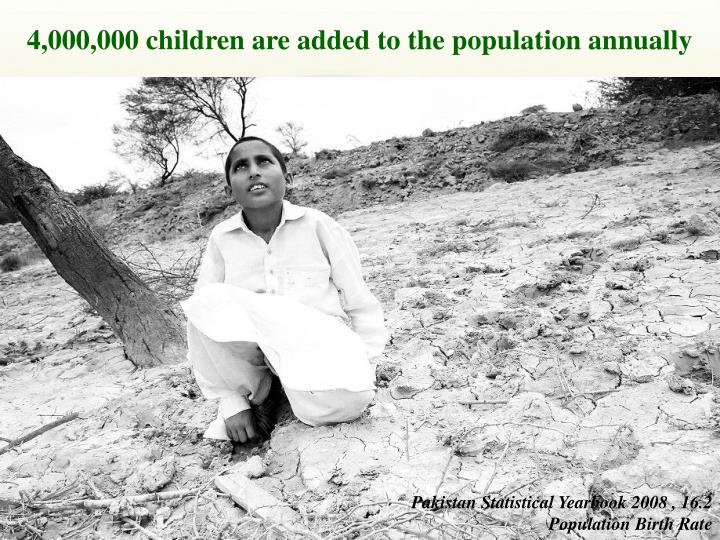 4,000,000 children are added to the population annually