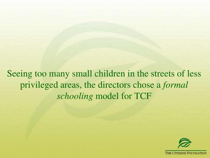 Seeing too many small children in the streets of less privileged areas, the directors chose a